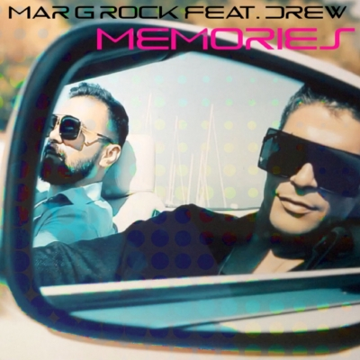MAR G ROCK FEAT. DREW - MEMORIES